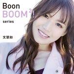 boon boom2! series - van hue nhu (boon hui lu)