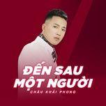 den sau mot nguoi (single) - chau khai phong