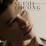 nguoi thuong (single) - hoang ton
