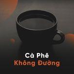 ca phe khong duong - v.a