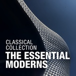 classical collection: the essential moderns - v.a