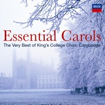 essential carols - the very best of king's college, cambridge - the choir of king's college, cambridge