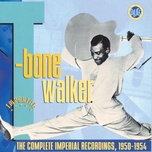 the complete imperial recordings: 1950-1954 - t-bone walker