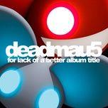 for lack of a better album title - deadmau5