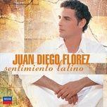 sentimiento latino (bonus track version) - juan diego florez