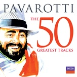 pavarotti the 50 greatest tracks - luciano pavarotti
