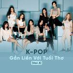 k-pop gan lien voi tuoi tho (vol.3) - v.a