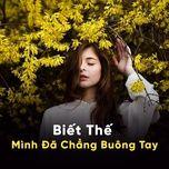 biet the minh da chang buong tay - v.a