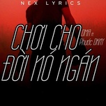 choi cho doi no ngan (single) - phuoc dkny, dma (nguyen triet)