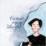 co mot ngay nhu the (single) - the bao