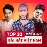 top 20 bai hat viet nam tuan 33/2018 - v.a
