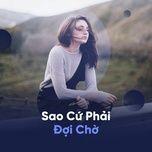 sao cu phai doi cho - v.a