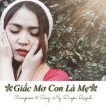 giac mo con la me (single) - nguyen duyen quynh