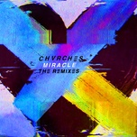 miracle (the remixes) (ep) - chvrches