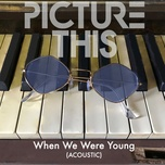 when we were young (acoustic) (single) - picture this