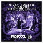 feet on the ground (remixes) - nicky romero, anouk