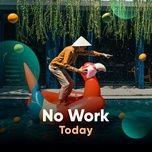 no work today - v.a