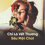chi la vet thuong sau mot chut - v.a