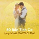 50 ban tinh ca hay nhat moi thoi dai - v.a