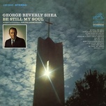 be still my soul - george beverly shea