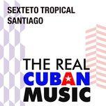 sexteto tropical santiago (remasterizado) - sexteto tropical santiago