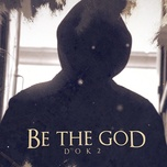 be the god (digital single) - dok2