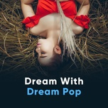 dream with dream pop - v.a