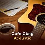 cafe cung acoustic - v.a