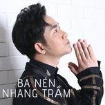 ba nen nhang tram (single) - quach tuan du