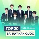 top 20 bai hat han quoc tuan 35/2018 - v.a