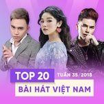 top 20 bai hat viet nam tuan 35/2018 - v.a