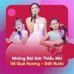 nhung bai hat thieu nhi ve que huong - dat nuoc - nguyen van chung, v.a
