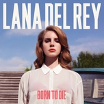 born to die (deluxe version) - lana del rey
