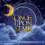 once upon a time: cherished songs from animated movie classics - david huntsinger