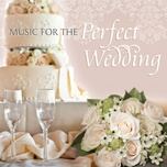 music for the perfect wedding - v.a