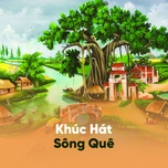 khuc hat song que - v.a