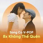 song ca 8x khong the quen - v.a