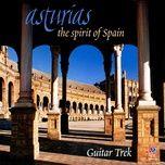 asturias: the spirit of spain - guitar trek