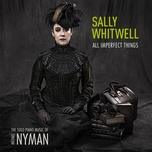 all imperfect things: the solo piano music of michael nyman - sally whitwell