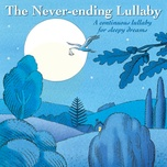 the never-ending lullaby : a continuous lullaby for sleepy dreams - tasmanian symphony orchestra