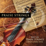 best of praise strings: open our eyes - maranatha! instrumental