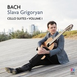 bach: cello suites vol. i - slava grigoryan