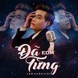 da tung (edm) (single) - lam chan kiet