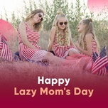 happy lazy mom's day - v.a
