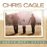 dance baby dance (single) - chris cagle