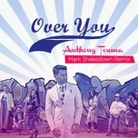 over you (mark shakedown remix) (single) - anthony touma