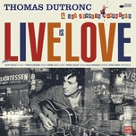 live is love - thomas dutronc