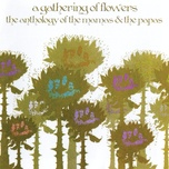 a gathering of flowers: the anthology of the mamas & the papas - the mamas & the papas