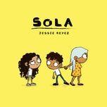 sola (single) - jessie reyez