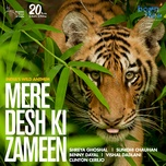 mere desh ki zameen (single) - shreya ghoshal, sunidhi chauhan, benny dayal, vishal dadlani, clinton cerejo